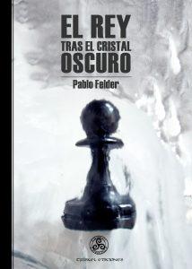 El-rey-tras-el-cristal-oscuro Premio Guillermo de Baskerville 2014 - Libros Prohibidos