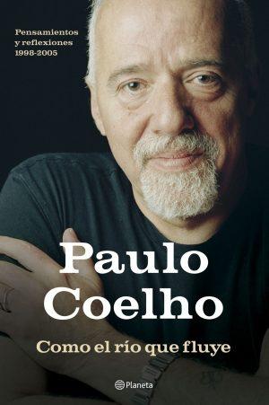 Paulo Coelho Ser Como El Rio Que Fluye Libros Prohibidos