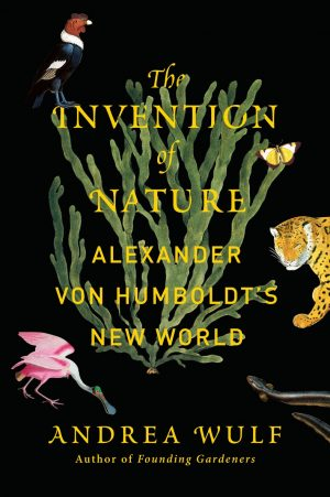 The Invention of Nature. Alexander von Humboldt. Libros Prohibidos