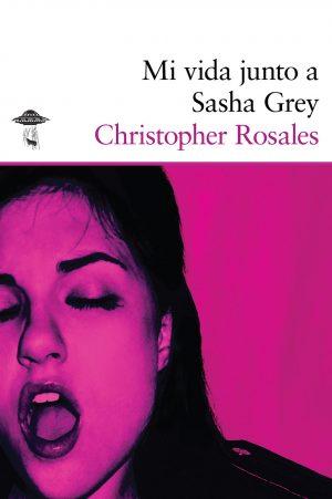 Mi vida junto a Sasha Grey. Libros Prohibidos