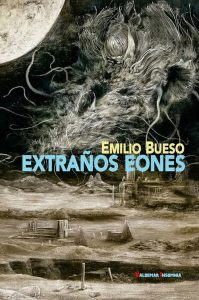 Emilio Bueso. Extraños eones. Libros Prohibidos