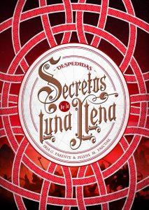 Secretos de la luna llena: Despedidas. Próxima novela de Iria G. Parente y Selene M. Pascual.