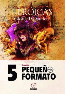 Portada de Heroicas, de Gloria T. Dauden