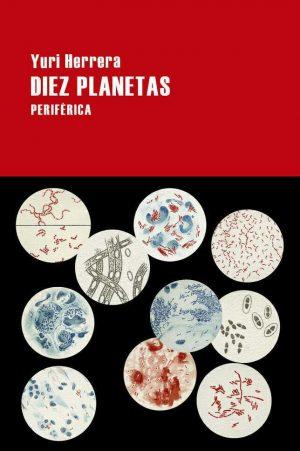 Yuri Herrera. Diez Planetas. Libros Prohibidos